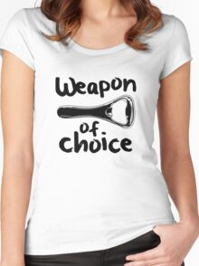 Weapons of choice - Beer - Black Women's Fitted Scoop T-Shirt