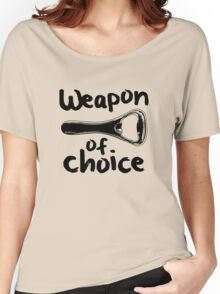 Weapons of choice - Beer - Black Women's Relaxed Fit T-Shirt