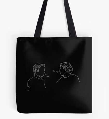 I Hate You. I Know. (White Print) Tote Bag