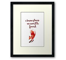 I KNOW PLACES Framed Print