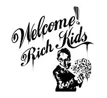 Welcome Rich Kids ! by John Criscitello