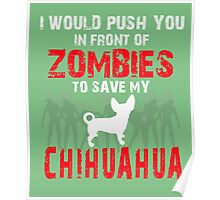 Front Of Zombies Chihuahua Poster