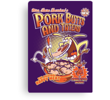 Pork butts and taters Canvas Print
