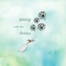 Away with the fairies by Amanda  Cass
