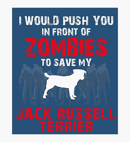 Front Of Zombies Jack Russel Terrier Photographic Print