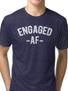 Engaged AF Funny Engagement Tri-blend T-Shirt
