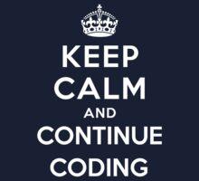 Keep Calm Continue Coding Kids Tee