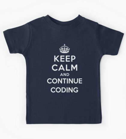Keep Calm Continue Coding Kids Tee