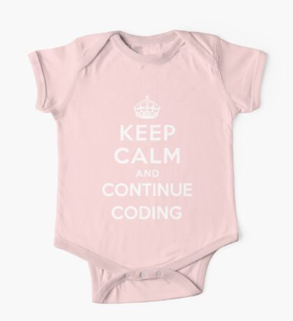 Keep Calm Continue Coding One Piece - Short Sleeve