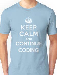 Keep Calm Continue Coding Unisex T-Shirt