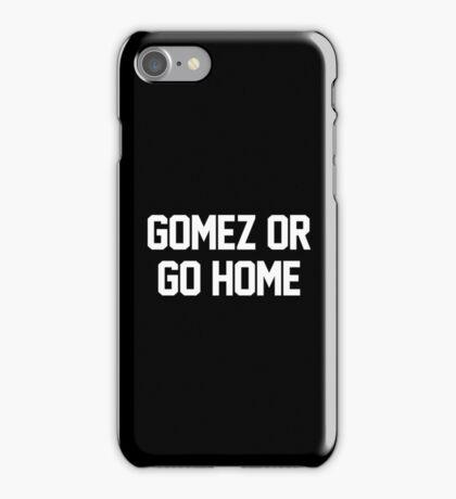 Gomez or Go Home-- White iPhone Case/Skin