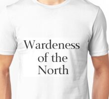 Wardeness of the North Unisex T-Shirt