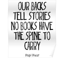 """""""our backs tell stories no books have the spine to carry"""" Poster"""