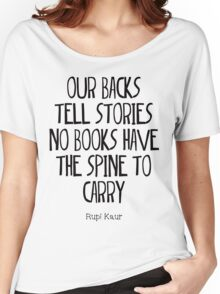"""""""our backs tell stories no books have the spine to carry"""" Women's Relaxed Fit T-Shirt"""