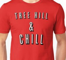 TREE HILL AND CHILL - ONE TREE HILL Unisex T-Shirt