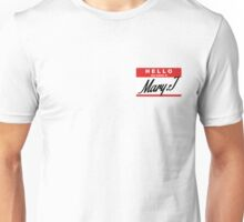 hello, my name is Mary.J Unisex T-Shirt