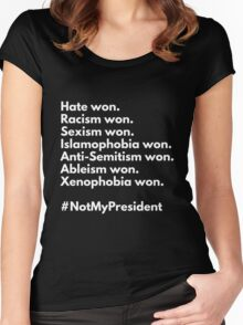 Not My President - Hate Won Women's Fitted Scoop T-Shirt