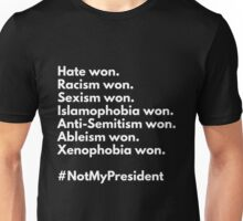 Not My President - Hate Won Unisex T-Shirt