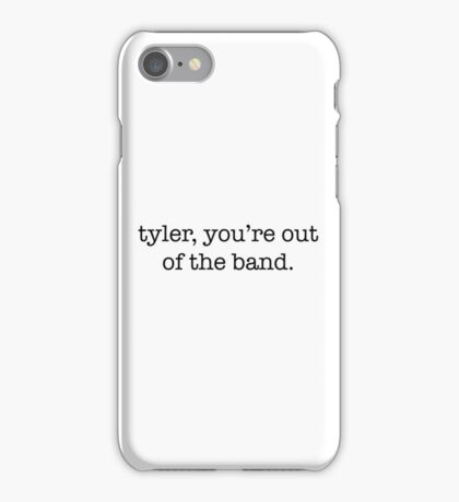 Twenty one Pilots - 'Tyler you're out of the band' iPhone Case/Skin