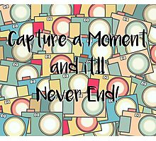 Capture the Moment Photographic Print