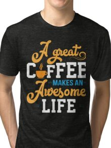 Coffee awesome Tri-blend T-Shirt