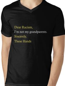 Dear Racism I'm not my grandparents Sincerely These Hands Mens V-Neck T-Shirt