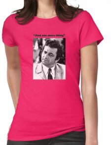 "Columbo - ""Just one more thing"" Womens Fitted T-Shirt"