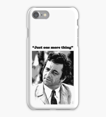 """Columbo - """"Just one more thing"""" iPhone Case/Skin"""