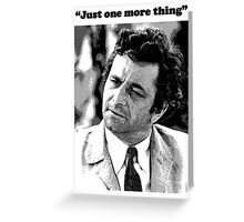 """Columbo - """"Just one more thing"""" Greeting Card"""