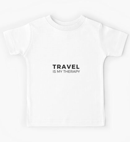 Travel is my Therapy Kids Tee