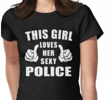 This Girl Loves Her Sexy Police Shirt Womens Fitted T-Shirt
