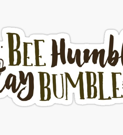 Bee Humble / Stay Bumble Sticker