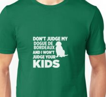 Don't Judge My Dogue De Bordeaux I Won't Kids Unisex T-Shirt