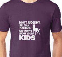 Don't Judge My Belgian Malinois I Won't Kids Unisex T-Shirt
