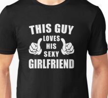 This Guy Loves His Sexy Girlfriend Shirt Unisex T-Shirt