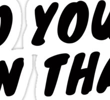 Do Your Own Thang Sticker