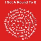 I Got A Round To It by C J Lewis