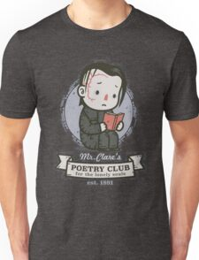 mr clares poetry club  Unisex T-Shirt