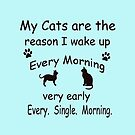 My Cats are the Reason I Wake Up by Susan S. Kline