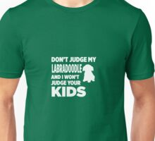 Don't Judge My Labradoodle & I Won't Judge Your Kids Unisex T-Shirt