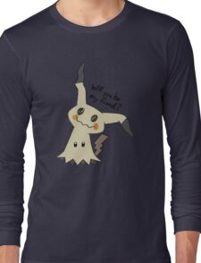 Will you be my friend? Mimikyu Long Sleeve T-Shirt
