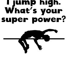I Jump High Super Power by kwg2200