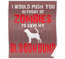 Front Of Zombies Bloodhound Poster