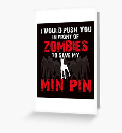 Front Of Zombies Min Pin Greeting Card