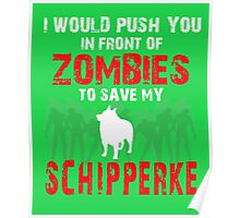 Front Of Zombies Schipperke Poster