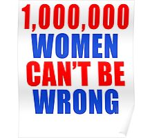1,000,000 Women Can't Be Wrong Poster