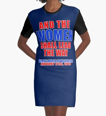And the WOMEN Shall Lead the Way Graphic T-Shirt Dress