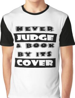 Never Judge A Book By Its Cover Graphic T-Shirt