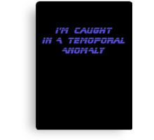 I'm caught in a temporal anomaly - Star Trek - T-Shirt Canvas Print