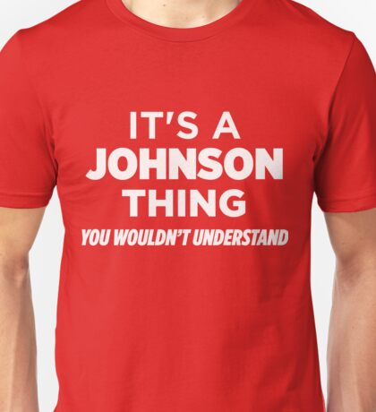 It's A Johnson Thing You Wouldn't Understand Funny T-Shirt Unisex T-Shirt